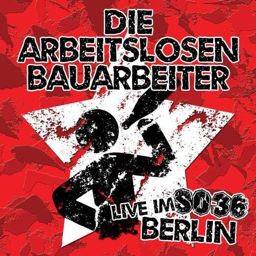 Live Im SO36 Berlin by Die Arbeitslosen Bauarbeiter