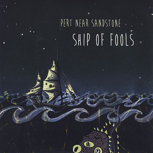 Ship of Fools by Pert Near Sandstone