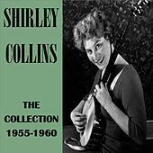 The Collection 1955-1960 by Shirley Collins