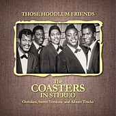 Those Hoodlum Friends (The Coasters In Stereo) de The Coasters