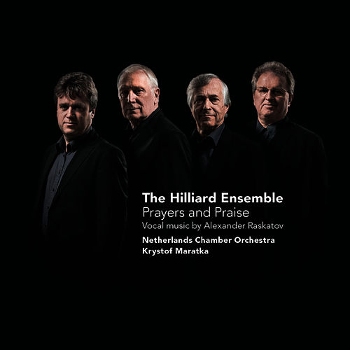 Prayers and Praise - Vocal music by Alexander Raskatov by The Hilliard Ensemble