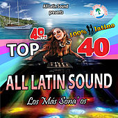 Top 40 All Latin Sound by Various Artists