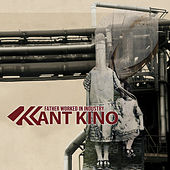 Father Worked In Industry (Bonus Tracks Version) by Kant Kino