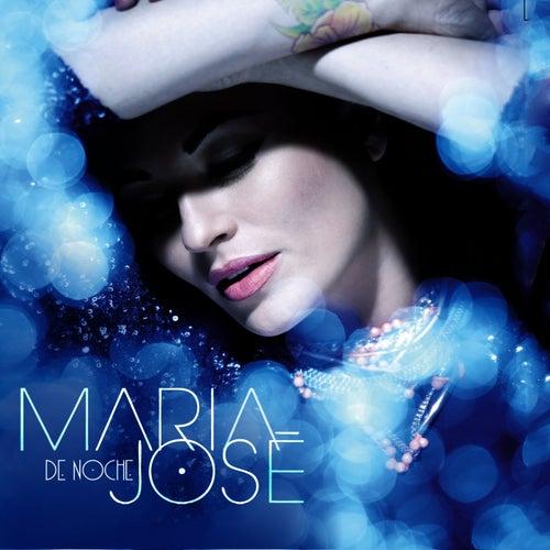 Maria Jose ... De Noche by Maria Jose