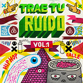 Trae Tu Ruido (Vol. 1) de Various Artists
