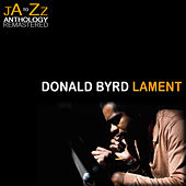 Lament: The Best of Donald Byrd by Donald Byrd