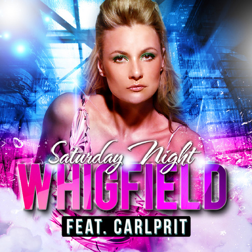Saturday Night by Whigfield