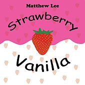 Strawberry Vanilla de Matthew Lee