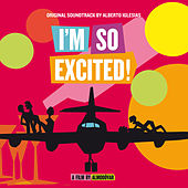 I'm So Excited! (Original Motion Picture Soundtrack) de Various Artists
