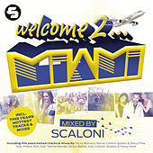 Welcome to Miami 2013 - Mixed By Scaloni von Various Artists