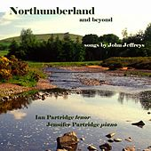 Jeffreys, J.: Northumberland and Beyond by Ian Partridge