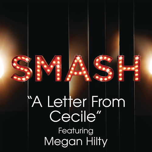 A Letter From Cecile (SMASH Cast Version feat. Megan Hilty) by SMASH Cast