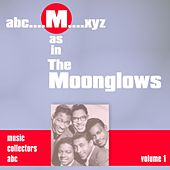 M as in MOONGLOWS (Volume 1) by The Moonglows