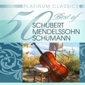 Platinum Classics: 50 Best of Schubert Mendelssohn Schumann by Various Artists