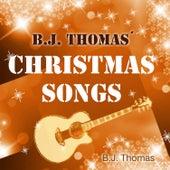 Christmas Songs by B.J. Thomas