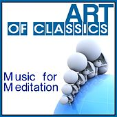 Art of Classics: Music for Meditation by Various Artists
