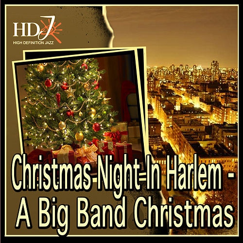 Christmas Night In Harlem - A Big Band Christmas by Various Artists