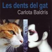 Carlota Baldrís: Les Dents Del Gat de German Garcia