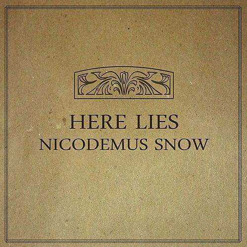 Here Lies Nicodemus Snow by Nicodemus Snow