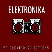 Elektronika (50 Elektro Selections) by Various Artists