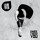 I Need You von Umek