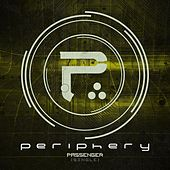 Passenger by Periphery