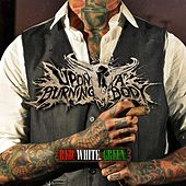Red. White. Green. de Upon A Burning Body