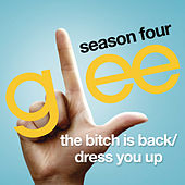 The Bitch Is Back / Dress You Up (Glee Cast Version) de Glee Cast