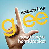 How To Be A Heartbreaker (Glee Cast Version) by Glee Cast