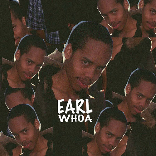 Whoa by Earl Sweatshirt