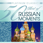 Platinum Classics: 50 Best of Russian Moments by Various Artists