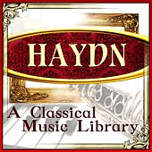 Haydn: A Classical Music Library by Various Artists