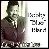 Greated Hits Live von Bobby Blue Bland