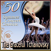 50 Summer Concert Classics: The Graceful Tchaikovsky by Various Artists
