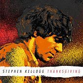 Thanksgiving by Stephen Kellogg