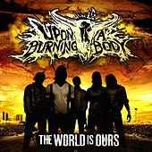 The World Is Ours de Upon A Burning Body