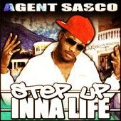 Step Up Inna Life - Single by Agent Sasco aka Assassin