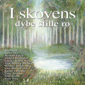 I Skovens Dybe Stille Ro by Various Artists