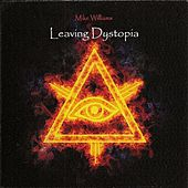 Leaving Dystopia de Mike Williams