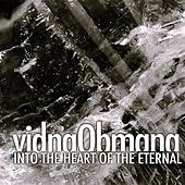Into The Heart Of The Eternal (an introduction) by VidnaObmana