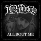 All Bout Me by Mr. Shadow