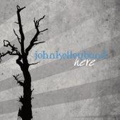 Here by John Kelley Band