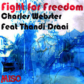 Fight for Freedom (feat. Thandi Draai) by Charles Webster