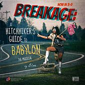 Breakage: A Hitchhiker's Guide to Babylon, The Musical by Blue