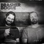 By God (Part two) by Brasher