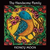Honey Moon von The Handsome Family