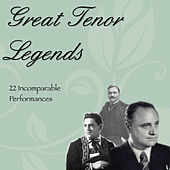Great Tenor Legends (22 Incomparable Performances) by Various Artists