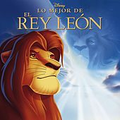 Lo Mejor De El Rey León (Best Of Lion King) von Various Artists