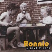 A Simple Life by Ronnie