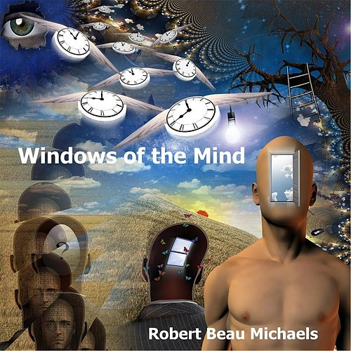 Windows of the Mind by Robert Beau Michaels